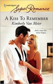 A Kiss to Remember by Kimberly Van Meter