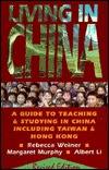 Living in China: A Guide to Teaching and Studying in China Including Taiwan