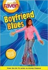 Boyfriend Blues (That's So Raven, #11)