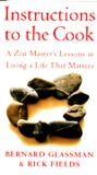 Instructions to the Cook: Zen Master's Lessons in Living a Life That Matters