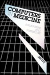 Computers In Medicine: Applications And Possibilities