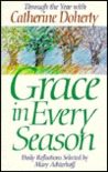 Grace in Every Season: Through the Year with Catherine Doherty: Daily Reflections