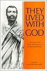 They Lived With God: Life Stories of Some Devotees of Sri Ramakrishna