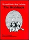 Beyond Basic Dog Training: The Workbook