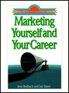 Marketing Yourself and Your Career Jane Ballback