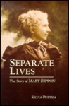 Separate Lives: The Story of Mary Rippon