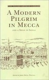 A Modern Pilgrim in Mecca: And a Siege in Sanaa