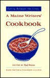 Eating Between the Lines: A Maine Writers' Cookbook
