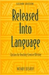 Released Into Language by Wendy Bishop
