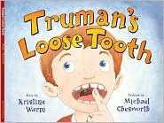 Truman's Loose Tooth by Kristine Wurm