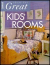 Ideas for Great Kids' Rooms by The Editors of Sunset Books