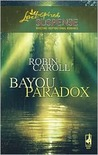 Bayou Paradox (Bayou Series #4) (Steeple Hill Love Inspired Suspense #103)