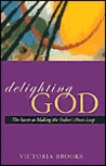 Delighting God: The Secret to Making the Father's Heart Leap