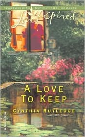 A Love to Keep by Cynthia Rutledge