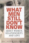 What Men Still Don't Know about Women, Relationships, and Love