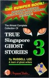 True Singapore Ghost Stories : Book 3