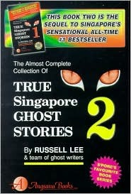 True Singapore Ghost Stories  by Russell Lee
