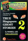 True Singapore Ghost Stories : Book 2