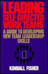 Leading Self-Directed Work Teams: A Guide to Developing New Team Leadership Skills