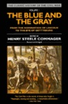 The Blue and the Gray: Volume 1: From the Nomination of Lincoln to the Eve of Gettysburg