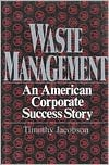 Waste Management: An American Corporate Success Story