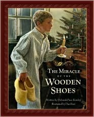 The Miracle of the Wooden Shoes by Deborah Pace Rowley