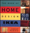 The Book of Home Design Using Ikea Home Furnishings by Anoop Parikh