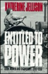 Entitled to Power by Katherine Jellison