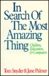 In Search of the Most Amazing Thing: Children, Education, and Computers