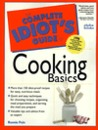 The Complete Idiot's Guide to Cooking Basics