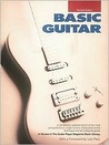 Basic Guitar: The New and Revised Edition