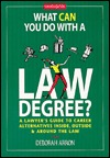 What Can You Do With a Law Degree? by Deborah Arron