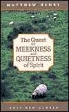 The Quest for Meekness and Quietness of Spirit by Matthew Henry