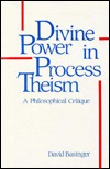 Divine Power in Process Theism: A Philosophical Critique