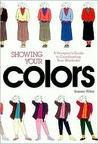 Showing Your Colors: A Designer's Guide to Coordinating Your Wardrobe