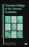 Neuropsychology of the Amnesic Syndrome
