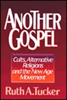 Another Gospel: Cults, Alternative Religions and the New Age Movement