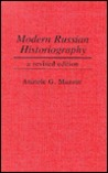Modern Russian Historiography: A Revised Edition