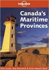 Canada's Maritime Provinces (Lonely Planet Guide)