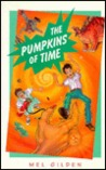 The Pumpkins of Time: A Story for a Field