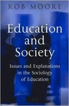 Education and Society: Issues and Explanations in the Sociology of Education