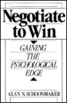 Negotiate to Win: Gaining the Psychological Edge