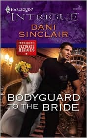 Bodyguard to the Bride by Dani Sinclair