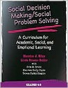 Social Decision Making/Social Problem Solving: A Curriculum for Academic, Social, and Emotional Learning: Grades 4-5