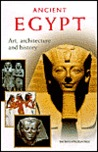 Ancient Egypt. Art, Architecture and History