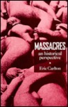 Massacres: An Historical Perspective