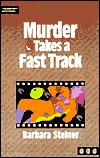 Murder Takes a Fast Track by Barbara Steiner