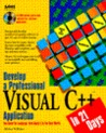 Develop a Professional Visual C++ Application in 21 Days: With CDROM