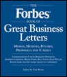 Forbes Book of Great Business Letters: Memos, Missives, Pitches, Proposals and E-Mails