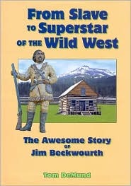 From Slave to Superstar of the Wild West by Tom Demund